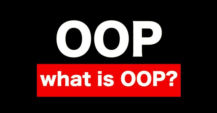 OOP ( Object Oriented Programming )